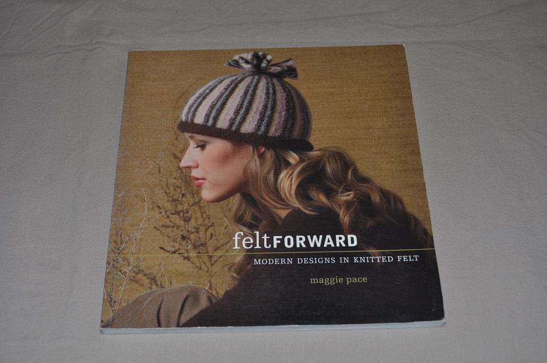 Felt Forward-Modern Designs in Knitted Felt